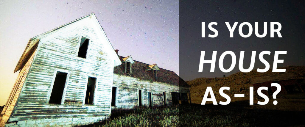 Is Your House As-Is?
